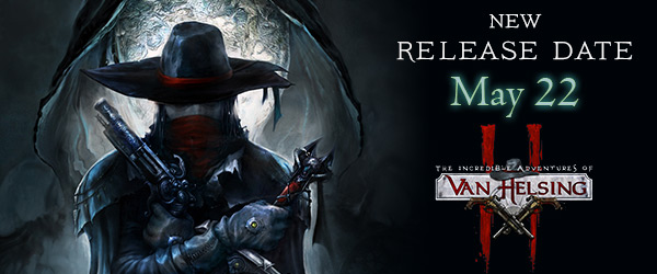 New Van Helsing II release date May 22